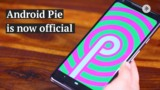Android Pie is now official: Top features of Android 9