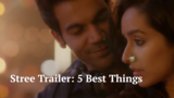 Stree Trailer: 5 Best Things