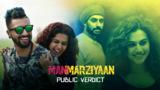 Manmarziyaan: Audience Review