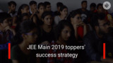 JEE Main 2019 toppers' success strategy