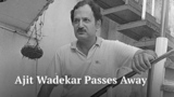 Indian cricket legend Ajit Wadekar passes away at 77